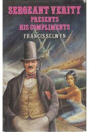 Sergeant Verity Presents His Compliments - Francis Selwyn - Régikönyvek