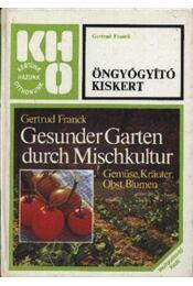 Öngyógyító kiskert - Franck, Gertrud - Régikönyvek