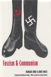 Fascism and Communism - Francois Furet, Ernst Nolte - Régikönyvek