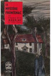 Le mystére Frontenac - Francois Mauriac - Régikönyvek