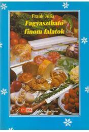 Fagyasztható finom falatok - Frank Júlia - Régikönyvek