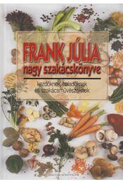 Frank Júlia nagy szakácskönyve - Frank Júlia - Régikönyvek