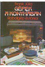 Gépek a konyhában - Frank Júlia - Régikönyvek