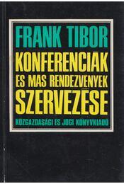 Konferenciák és más rendezvények szervezése - Frank Tibor - Régikönyvek