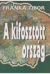 A kifosztott ország - Franka Tibor - Régikönyvek