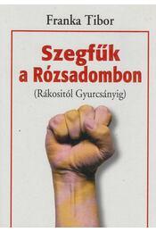 Szegfűk a Rózsadombon - Franka Tibor - Régikönyvek