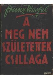A meg nem születettek csillaga I-II. kötet - Franz Werfel - Régikönyvek