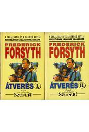 Átverés I-II. - Frederick Forsyth - Régikönyvek