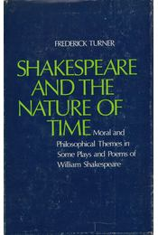 Shakespeare and the Nature of Time - Frederick Turner - Régikönyvek