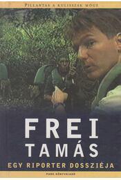 Egy riporter dossziéja - Frei Tamás - Régikönyvek