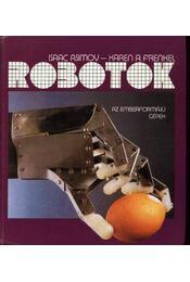 Robotok - Frenkel, Karen A., Isaac Asimov - Régikönyvek