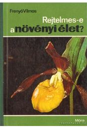 Rejtelmes-e a növényi élet? - Frenyó Vilmos - Régikönyvek
