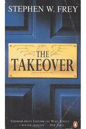 The Takeover - FREY, STEPHEN W, - Régikönyvek