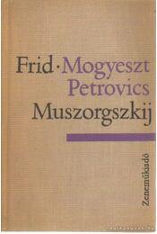 Mogyeszt Petrovics Muszorgszkij - FRID.E. - Régikönyvek