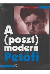 A (poszt)modern Petőfi - Fried István - Régikönyvek