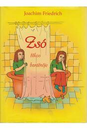 Zsó titkos barátnője - Friedrich, Joachim - Régikönyvek
