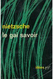 Le gai savoir - Friedrich Nietzsche - Régikönyvek