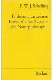 Einleitung zu seinem Entwurf eines Systems der Naturphilosophie - Friedrich Wilhelm Joseph Schelling - Régikönyvek