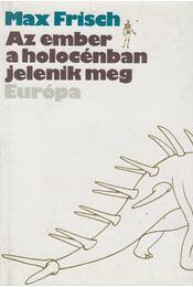 Az ember a holocénban jelenik meg - Frisch, Max - Régikönyvek