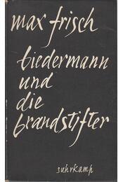 Biedermann und die Brandstifter - Frisch, Max - Régikönyvek