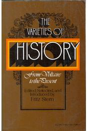 The varieties of history from Voltaire to the present - Fritz Stern - Régikönyvek