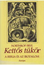 Kettős tükör - Frye, Northrop - Régikönyvek
