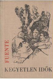Kegyetlen idők - Fuente, Pablo De La - Régikönyvek