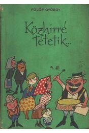 Közhírré tétetik - Fülöp György - Régikönyvek