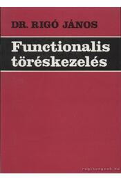 Functionalis töréskezelés - Rigó János dr. - Régikönyvek