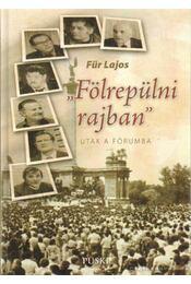 Fölrepülni rajban - Utak a Fórumba - Für Lajos - Régikönyvek