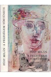 A feleségem története - Füst Milán - Régikönyvek