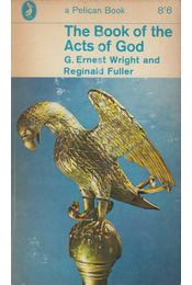 The Book of the Acts of God - G. Ernest Wright, Reginald H. Fuller - Régikönyvek