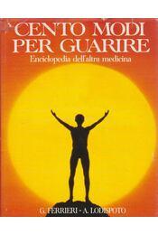 Cento modi per guarire - G. Ferrieri, A. Lodispoto - Régikönyvek