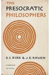 The Presocratic Philosophers - G. S. Kirk, J. E. Raven - Régikönyvek