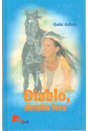 Diablo, álmaim lova - Gabi Adam - Régikönyvek