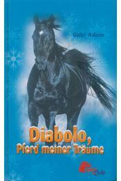 Diabolo, Pferd meiner Träume - Gabi Adam - Régikönyvek
