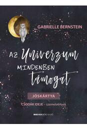 Az Univerzum mindenben támogat - GABRIELLE BERNSTEIN - Régikönyvek