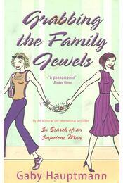Grabbing the Family Jewels - Gaby Hauptmann - Régikönyvek
