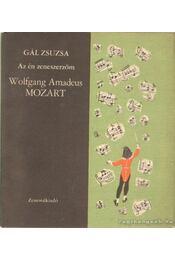 Wolfgang Amadeus Mozart - Gál Zsuzsa - Régikönyvek