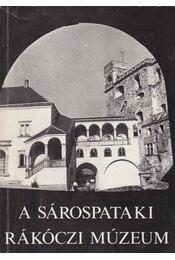 A Sárospataki Rákóczi Múzeum - Galavics Géza, Détshy Mihály, Janó Ákos - Régikönyvek