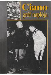 Ciano gróf naplója - Galeazzo Ciano - Régikönyvek
