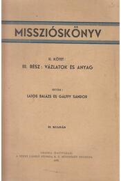 Misszióskönyv II. kötet: III. rész: Vázlatok és anyag - Gálffy Sándor, Balázs Lajos - Régikönyvek