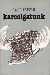 Karcolgatunk - Gáll István - Régikönyvek