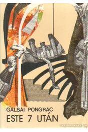 Este 7 után - Galsai Pongrác - Régikönyvek