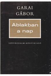 Ablakban a nap (Dedikált) - Garai Gábor - Régikönyvek