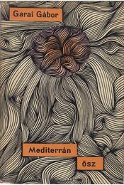 Mediterrán ősz (Dedikált) - Garai Gábor - Régikönyvek