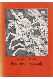 Bakonyi zászlóalj - Garai István - Régikönyvek