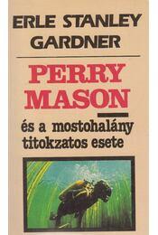 Perry Mason és a mostohalány titokzatos esete - Gardner, Erle Stanley - Régikönyvek