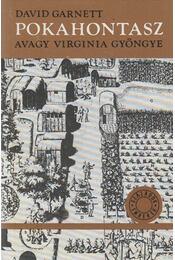 Pokahontasz - Garnett, David - Régikönyvek