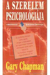 A szerelem pszichológiája - Gary Chapman - Régikönyvek